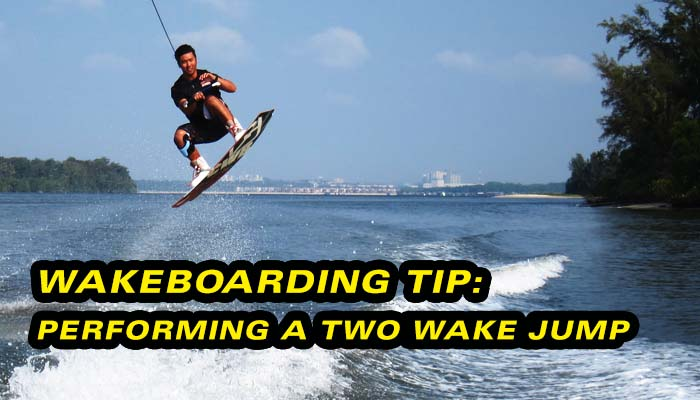 Wakeboarding Lesson 10: Two Wake Jumps